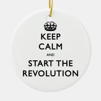 Behalten Sie Ruhe und beginnen Sie die Revolution Rundes Keramik Ornament