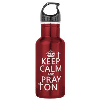 Behalten Sie Ruhe und beten Sie an - alles färbt Edelstahlflasche