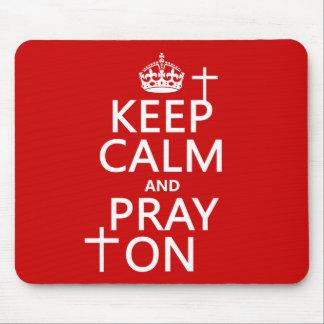 Behalten Sie Ruhe und beten Sie an - alles färbt Mousepad