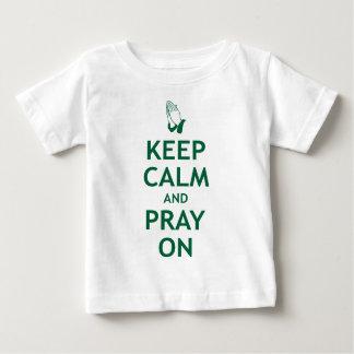 Behalten Sie Ruhe und beten Sie an Baby T-shirt