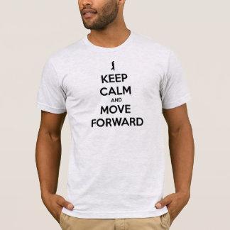 BEHALTEN SIE RUHE UND BEWEGEN SIE SICH VORWÄRTS T-Shirt