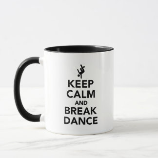 Behalten Sie Ruhe und Breakdance Tasse