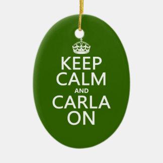 Behalten Sie Ruhe und Carla auf (irgendeine Farbe) Keramik Ornament