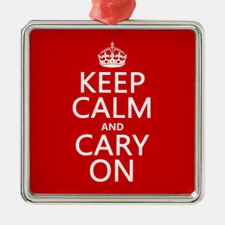 Behalten Sie Ruhe und Cary auf (irgendeine Farbe) Silbernes Ornament