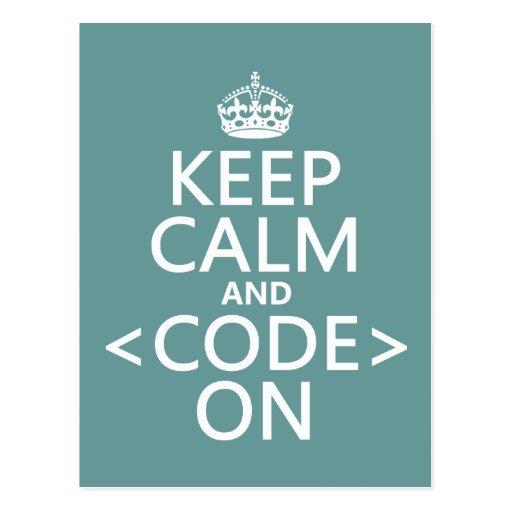 Behalten Sie Ruhe und <Code> Auf - allen Farben Postkarten