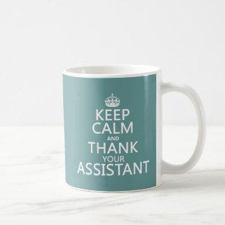 Behalten Sie Ruhe und danken Sie Ihrem Assistenten Kaffeetasse