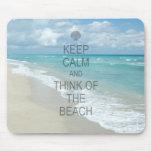 Behalten Sie Ruhe und denken Sie an den Strand Mauspads
