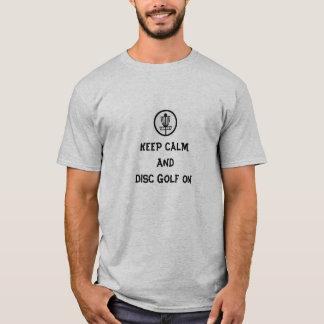 Behalten Sie Ruhe und Disc-Golf T-Shirt