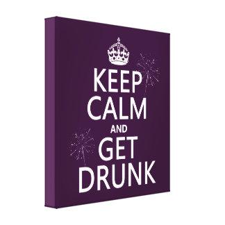 Behalten Sie Ruhe und erhalten Sie betrunken Leinwanddruck