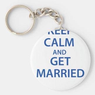Behalten Sie Ruhe und erhalten Sie verheiratet! Schlüsselanhänger