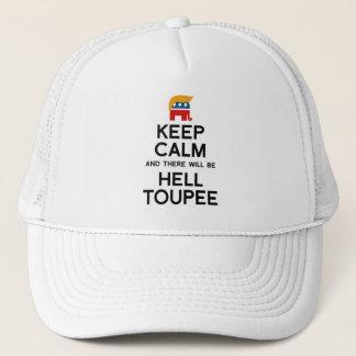 Behalten Sie Ruhe und es gibt HölleToupee - Trump Truckerkappe
