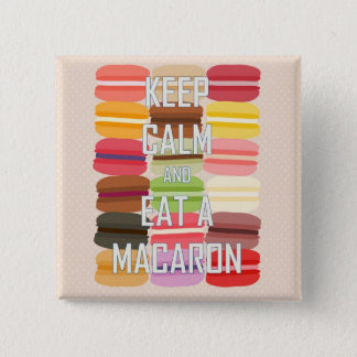 Behalten Sie Ruhe und essen Sie ein Macaron Quadratischer Button 5,1 Cm
