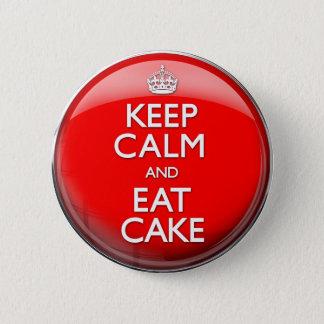 Behalten Sie Ruhe und essen Sie Kuchen (machen Runder Button 5,1 Cm