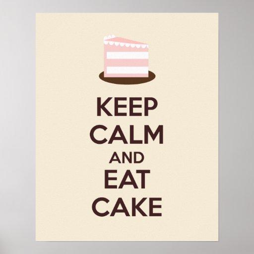 Behalten Sie Ruhe und essen Sie Kuchen-Plakat-Druc