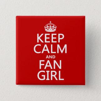 Behalten Sie Ruhe und Fan-Mädchen (in allen Quadratischer Button 5,1 Cm