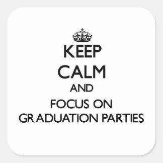 Behalten Sie Ruhe und Fokus auf Abschluss-Partys