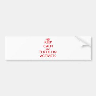 Behalten Sie Ruhe und Fokus auf AKTIVISTEN