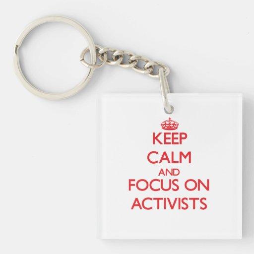 Behalten Sie Ruhe und Fokus auf AKTIVISTEN Schlüsselanhängern