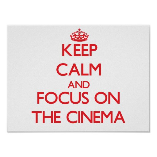 Behalten Sie Ruhe und Fokus auf dem Kino Posterdrucke