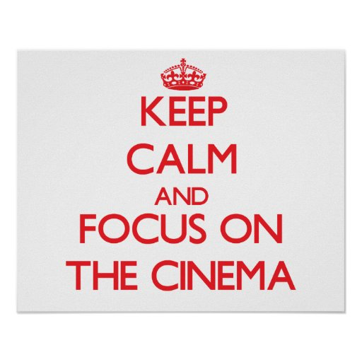 Behalten Sie Ruhe und Fokus auf dem Kino Plakat