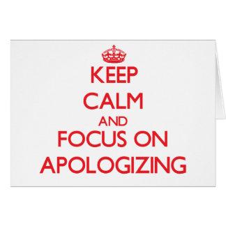 Behalten Sie Ruhe und Fokus auf der ENTSCHULDIGUNG