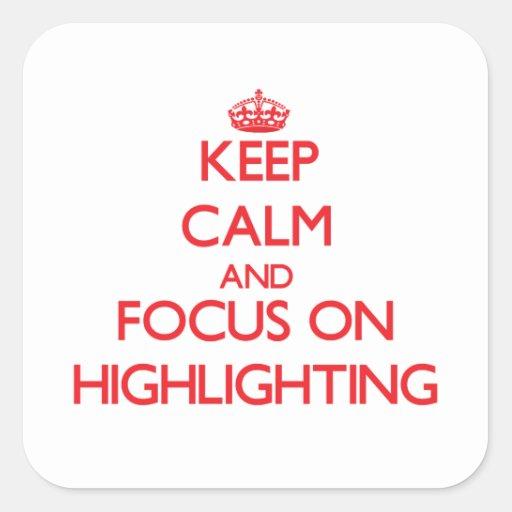 Behalten Sie Ruhe und Fokus auf der Hervorhebung Quadrataufkleber
