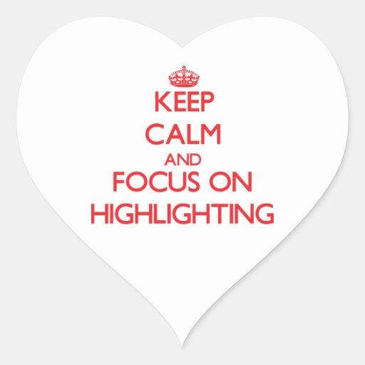 Behalten Sie Ruhe und Fokus auf der Hervorhebung Herz Aufkleber