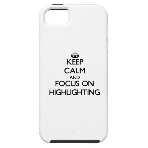 Behalten Sie Ruhe und Fokus auf der Hervorhebung iPhone 5 Hüllen