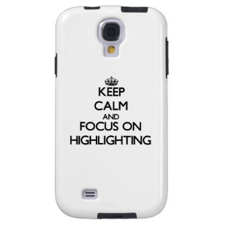 Behalten Sie Ruhe und Fokus auf der Hervorhebung Galaxy S4 Hülle