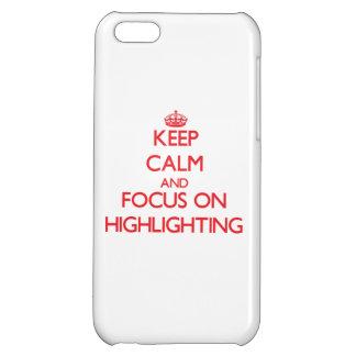 Behalten Sie Ruhe und Fokus auf der Hervorhebung iPhone 5C Hüllen