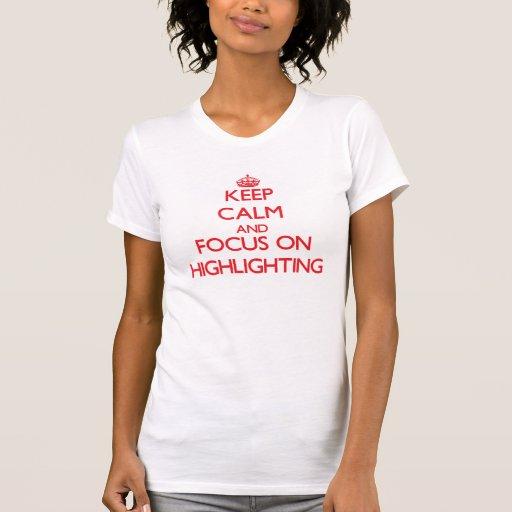 Behalten Sie Ruhe und Fokus auf der Hervorhebung Hemd