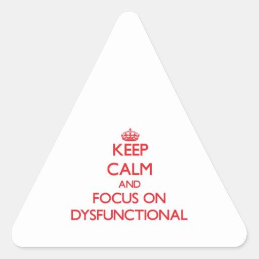 Behalten Sie Ruhe und Fokus auf dysfunktionellem Dreieckige Aufkleber