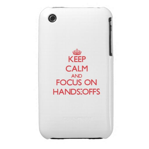 Behalten Sie Ruhe und Fokus auf Händen-Offs Case-Mate iPhone 3 Hüllen