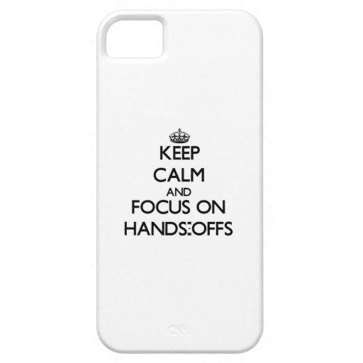 Behalten Sie Ruhe und Fokus auf Händen-Offs iPhone 5 Etui