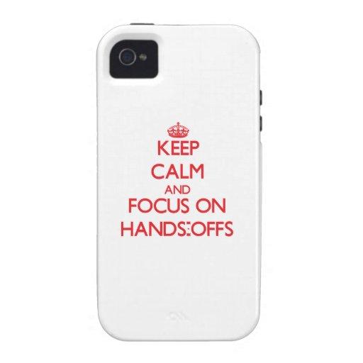 Behalten Sie Ruhe und Fokus auf Händen-Offs iPhone 4/4S Hülle