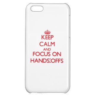 Behalten Sie Ruhe und Fokus auf Händen-Offs iPhone 5C Hüllen