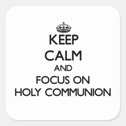 Behalten Sie Ruhe und Fokus auf heiliger Kommunion Quadratsticker