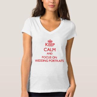 Behalten Sie Ruhe und Fokus auf Hochzeits-Porträts T-shirt