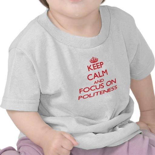 Behalten Sie Ruhe und Fokus auf Höflichkeit Hemd