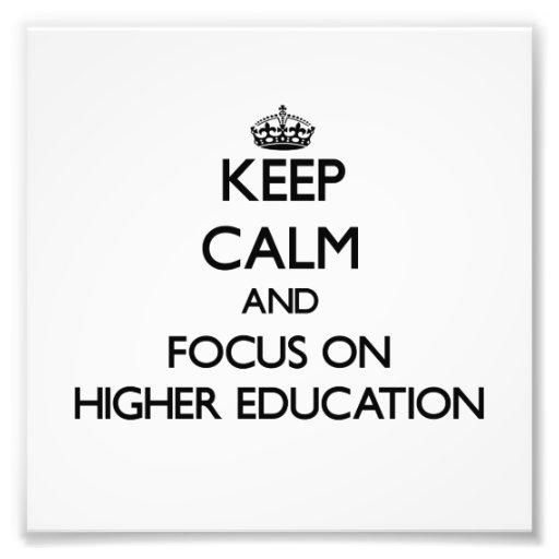 Behalten Sie Ruhe und Fokus auf höherer Bildung Photodruck