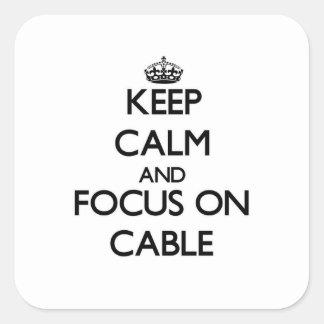 Behalten Sie Ruhe und Fokus auf Kabel Quadratischer Aufkleber