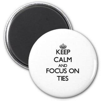 Behalten Sie Ruhe und Fokus auf Krawatten Magnets