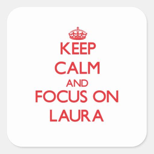 Behalten Sie Ruhe und Fokus auf Laura Quadrataufkleber