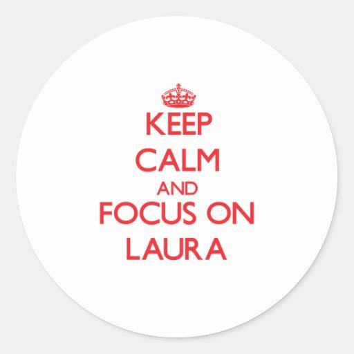 Behalten Sie Ruhe und Fokus auf Laura Runde Aufkleber