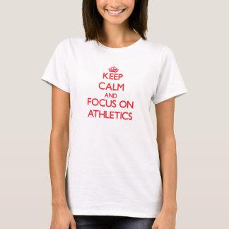 Behalten Sie Ruhe und Fokus auf LEICHTATHLETIK T-Shirt