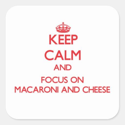 Behalten Sie Ruhe und Fokus auf Makkaroni und Käse Aufkleber
