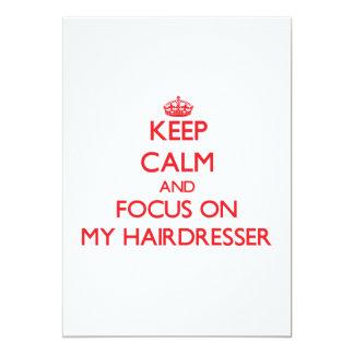 Behalten Sie Ruhe und Fokus auf meinem Friseur 12,7 X 17,8 Cm Einladungskarte