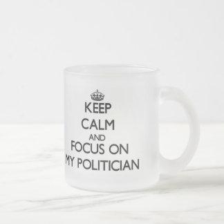 Behalten Sie Ruhe und Fokus auf meinem Politiker Teetassen