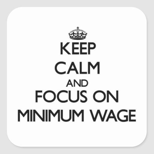Behalten Sie Ruhe und Fokus auf Mindestlohn Quadratsticker