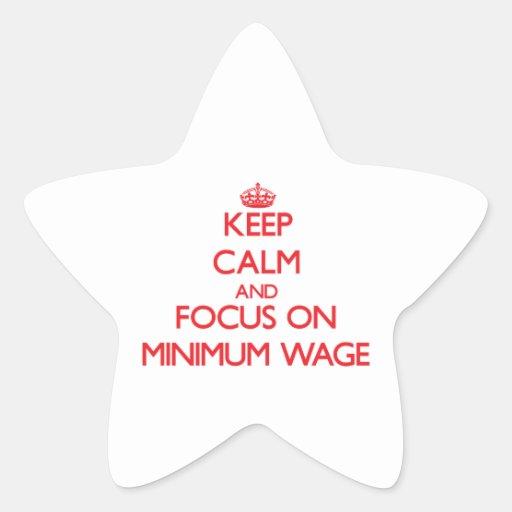 Behalten Sie Ruhe und Fokus auf Mindestlohn Stern Aufkleber